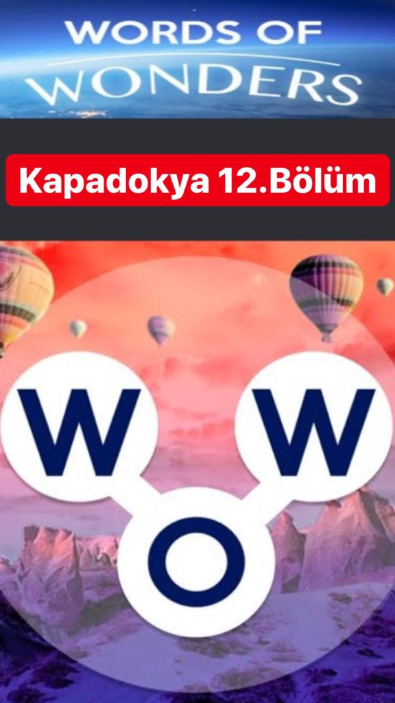 Kapadokya 12.Bölüm Cevapları (Wow- Kelime Bulmaca Oyunu)