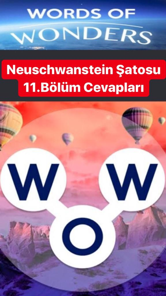 Neuschwanstein Şatosu11.Bölüm Cevapları (Wow- Kelime Bulmaca Oyunu)