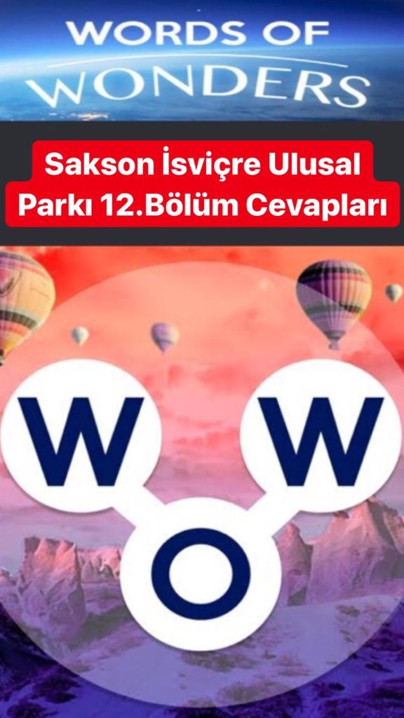 Sakson İsviçre Ulusak Parkı12.Bölüm Cevapları (Wow- Kelime Bulmaca Oyunu)