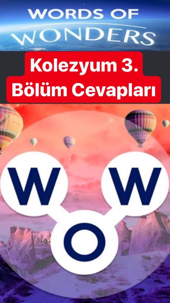 Kolezyum3.Bölüm Cevapları (Wow- Kelime Bulmaca Oyunu)