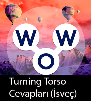 WOW Oyunu – Turning Torso Cevapları (İsveç)