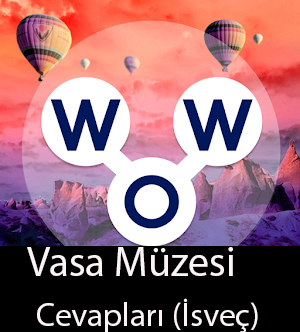 WOW Oyunu – Vasa Müzesi Cevapları (İsveç)