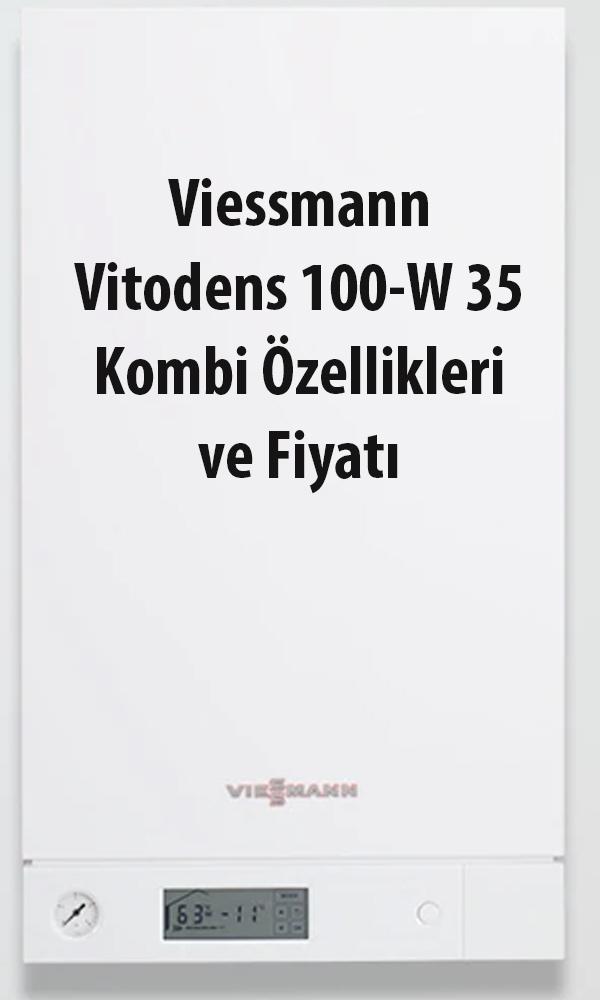 Viessmann Vitodens 100-W 35 Kombi Özellikleri ve Fiyatı
