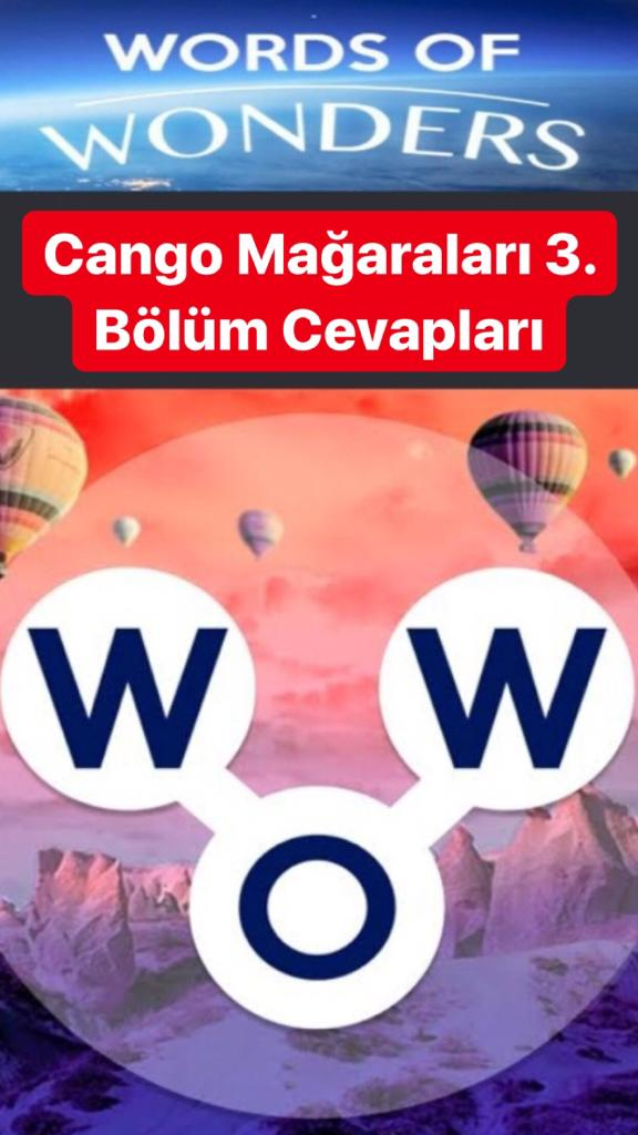 Cango Mağaraları 3.Bölüm Cevapları (Wow- Kelime Bulmaca Oyunu)
