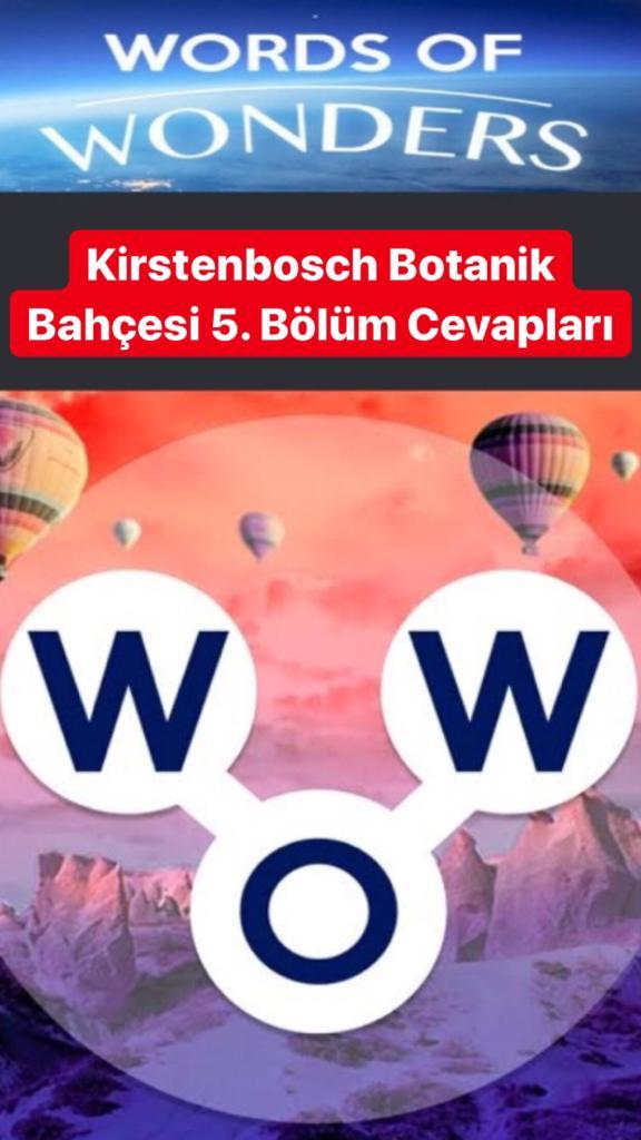Kirstenbosch Botanik Bahçesi 5.Bölüm Cevapları (Wow- Kelime Bulmaca Oyunu)