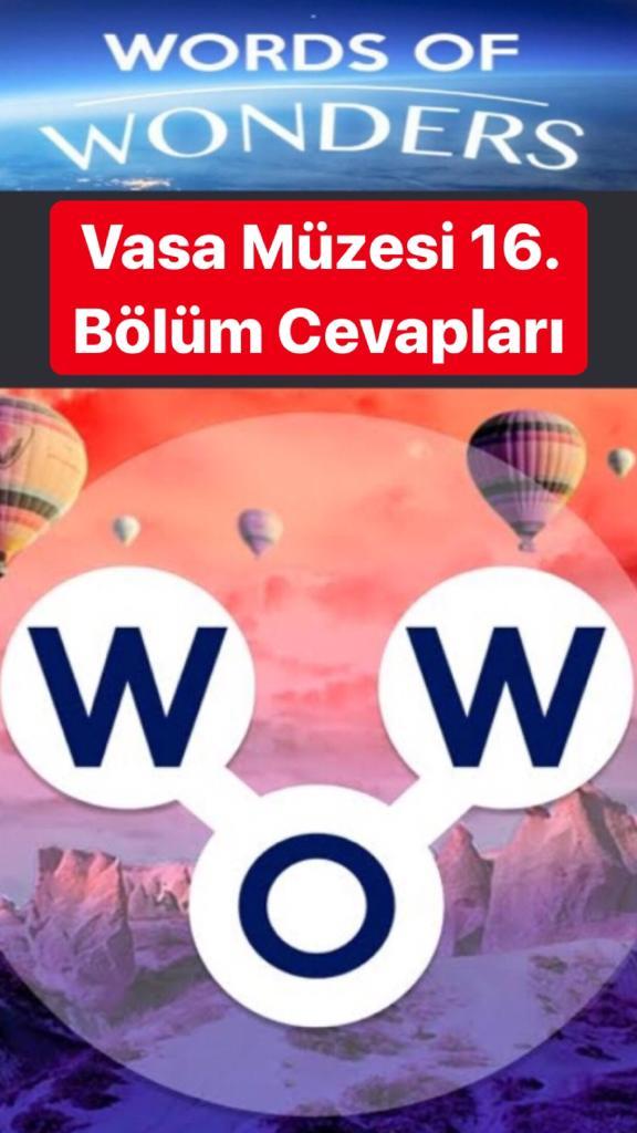 Vasa Müzesi 16.Bölüm Cevapları (Wow- Kelime Bulmaca Oyunu)