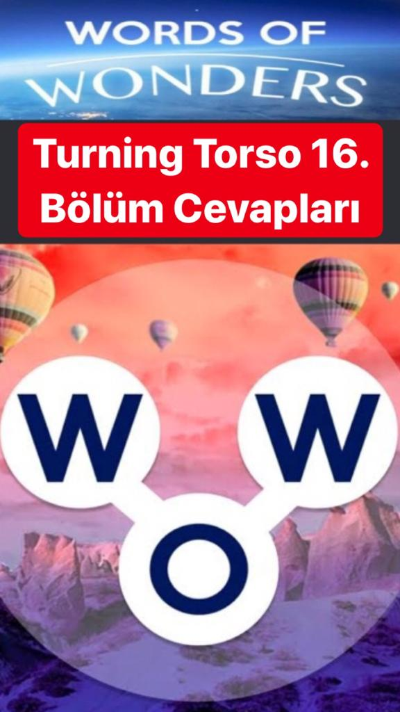 Turning Torso 16.Bölüm Cevapları (Wow- Kelime Bulmaca Oyunu)