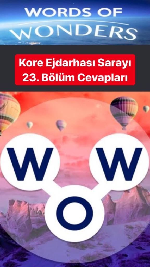 Kore Ejdarhası Sarayı 23.Bölüm Cevapları (Wow- Kelime Bulmaca Oyunu)