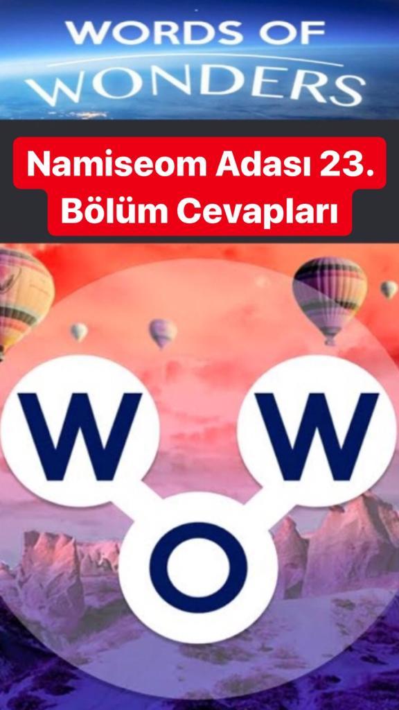 Namiseom Adası 23.Bölüm Cevapları (Wow- Kelime Bulmaca Oyunu)