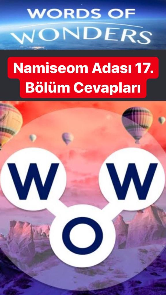 Namiseom Adası 17.Bölüm Cevapları (Wow- Kelime Bulmaca Oyunu)