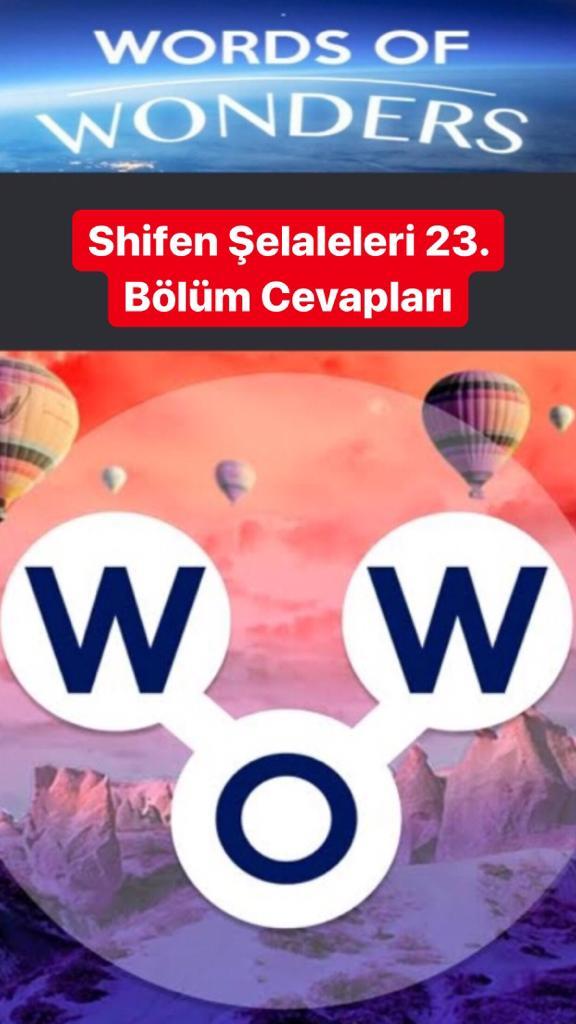 Shifen Şelaleleri 23.Bölüm Cevapları (Wow- Kelime Bulmaca Oyunu)