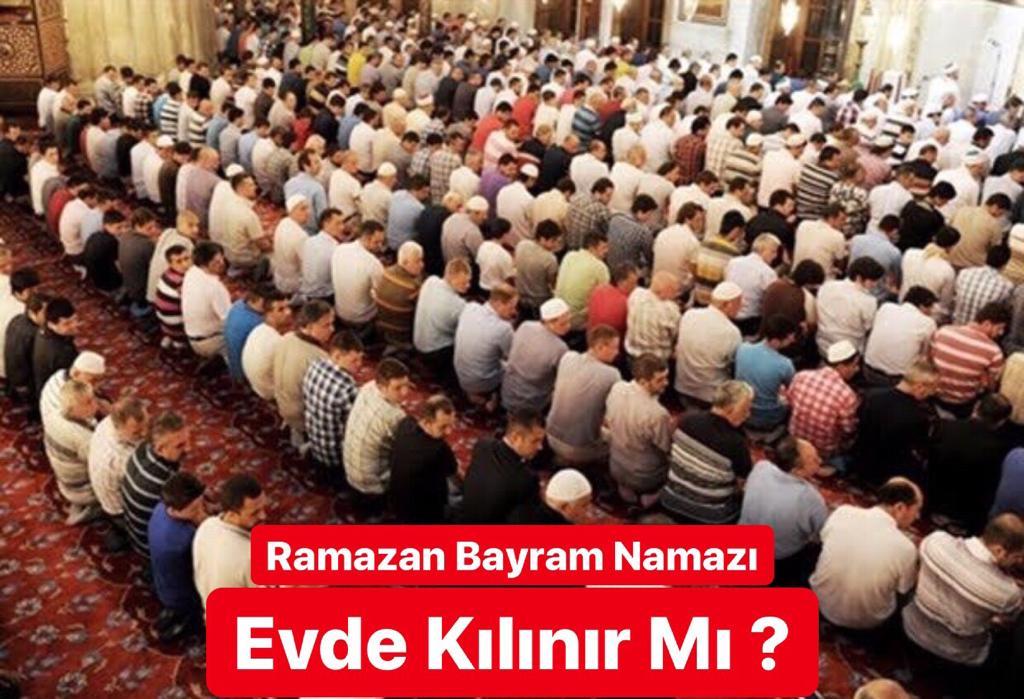 Ramazan Bayram Namazı Evde Kılınır Mı ?