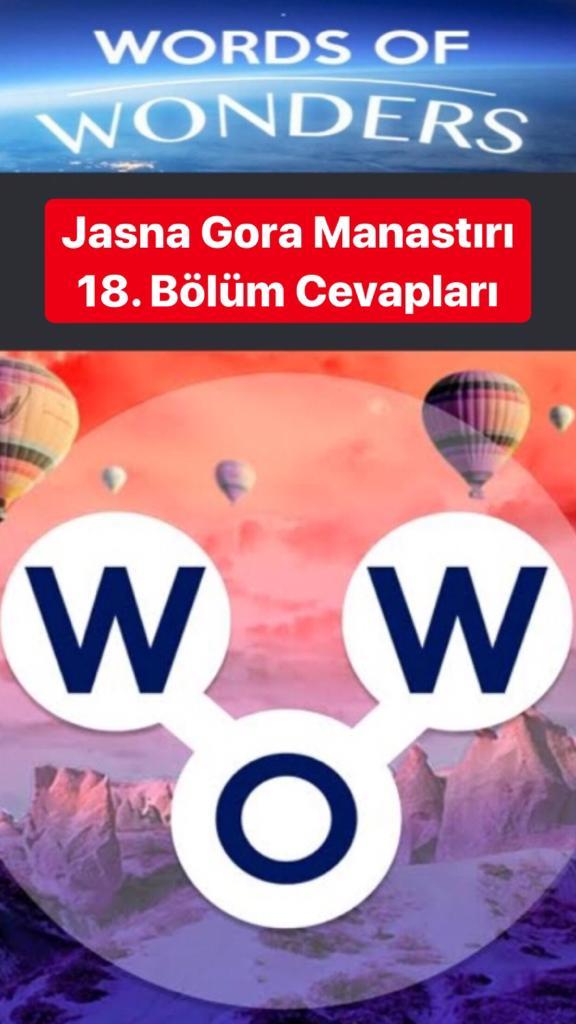 Jasna Gora Manastırı 18.Bölüm Cevapları (Wow- Kelime Bulmaca Oyunu)