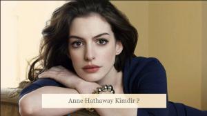Anne Hathaway Hakkında Bilgiler