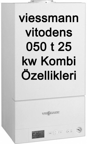 viessmann vitodens 050 t 25 kw Kombi Özellikleri