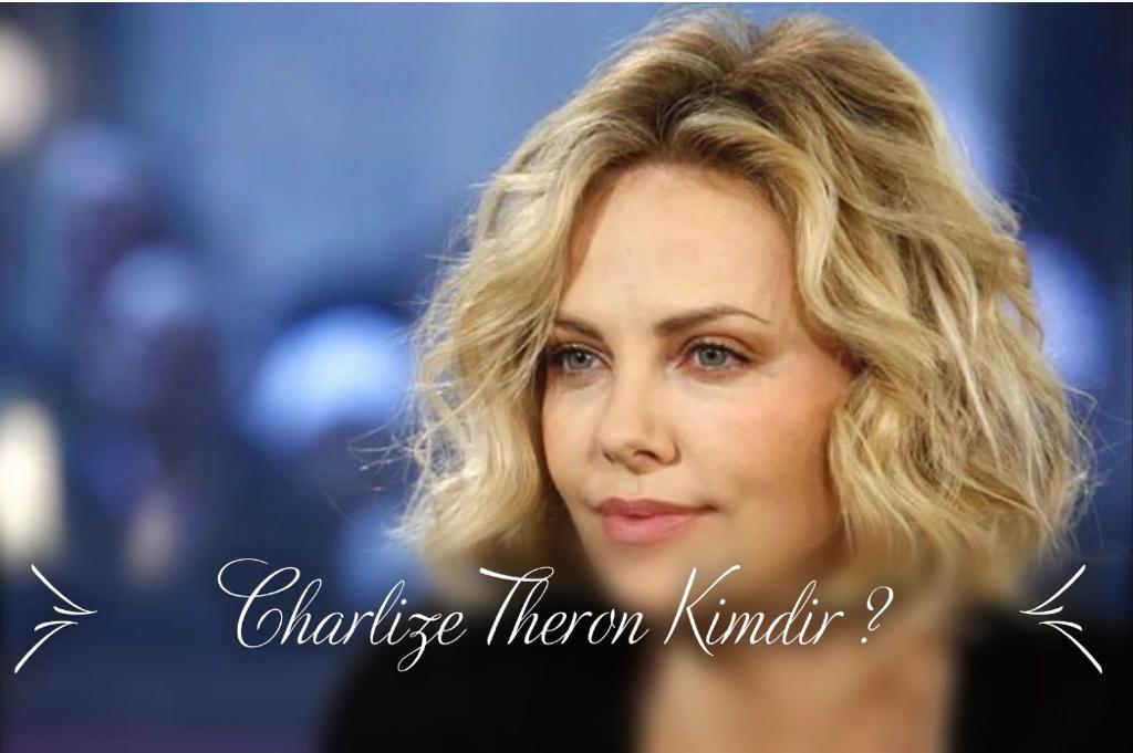 Charlize Theron Hakkında Bilgiler
