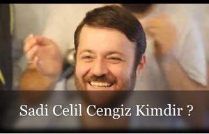 Sadi Celil Cengiz Nereli ?