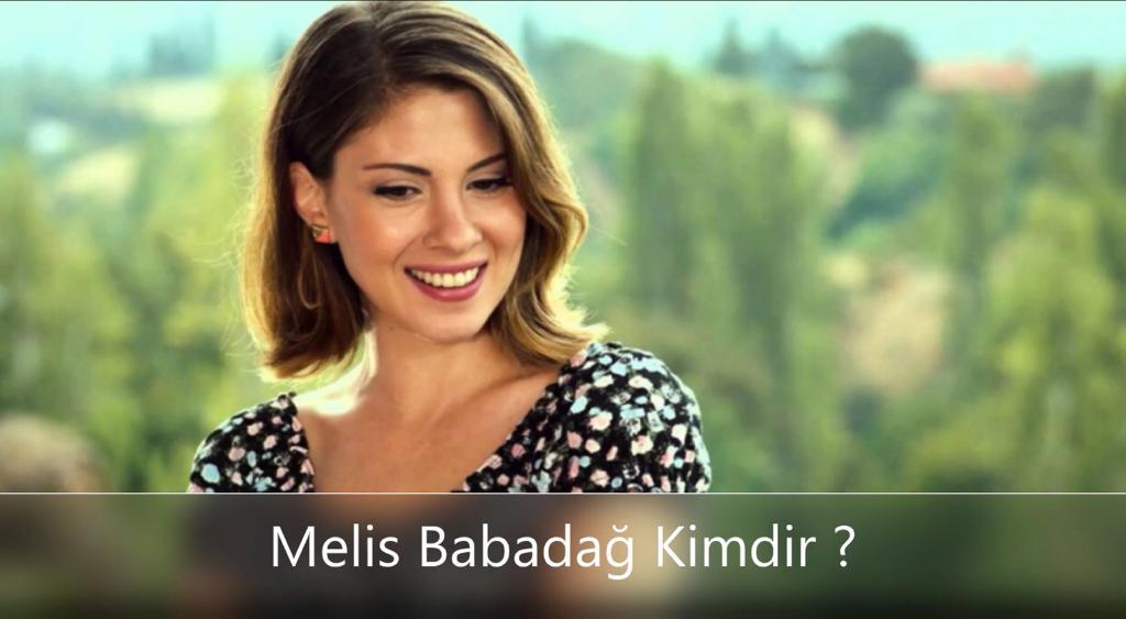 Melis Babadağ Kimdir ?