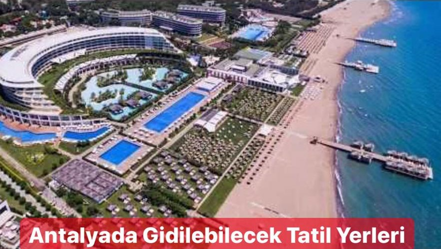 Antalyada Gidilebilecek Tatil Yerleri/Antalya Tatil Yerleri