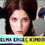 Selma Ergeç Nereli ?