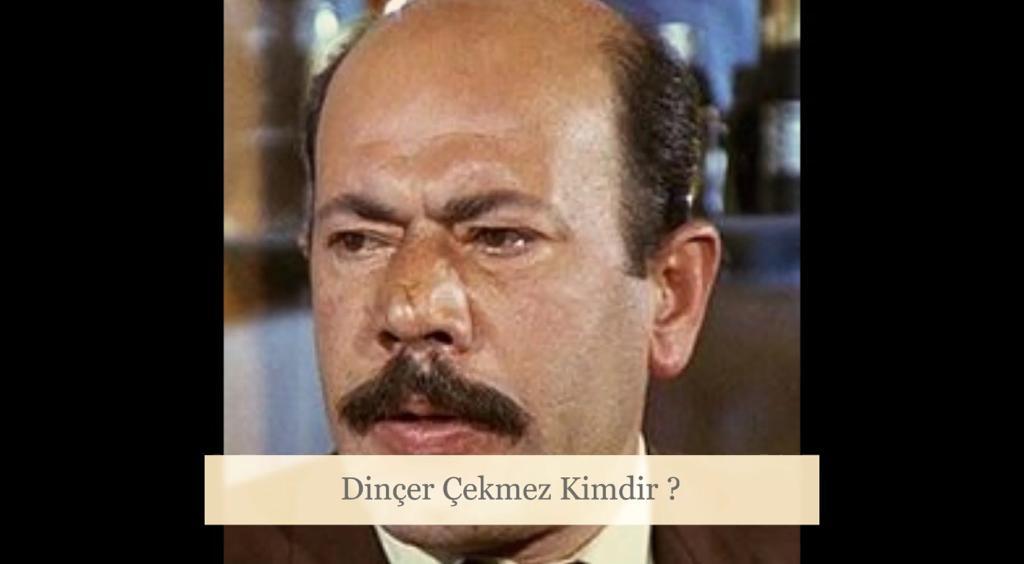 Dinçer Çekmez Nereli ?