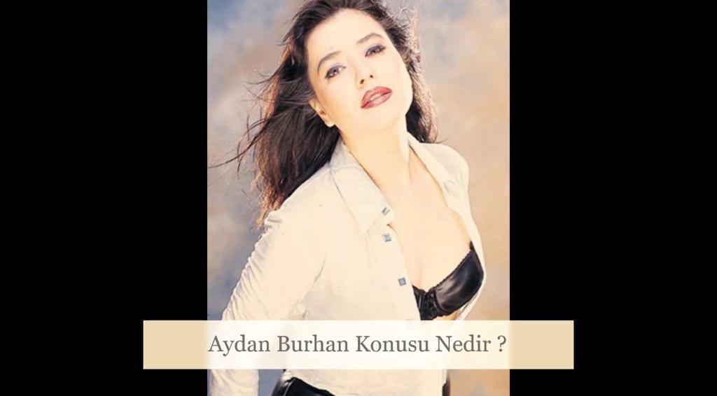 Aydan Burhan Nereli ?