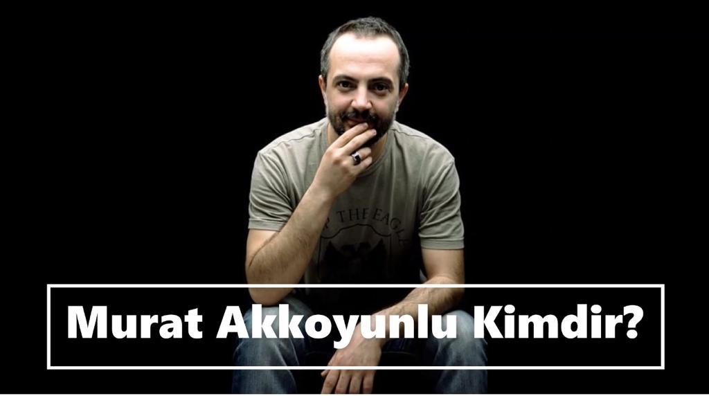 Murat Akkoyunlu Nereli?
