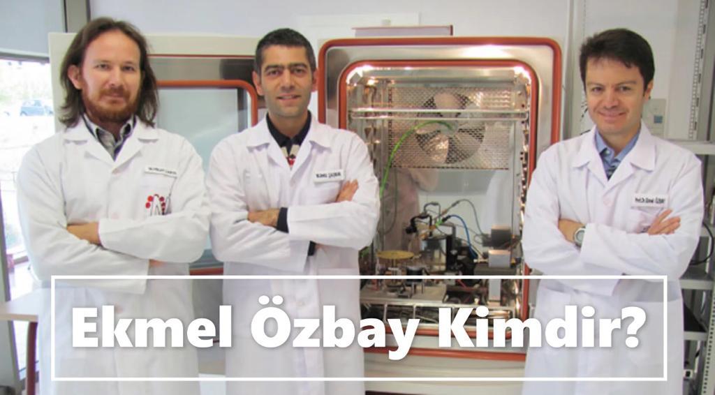 Ekmel Özbay Nereli?