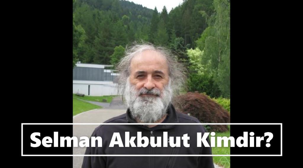 Selman Akbulut Nereli?
