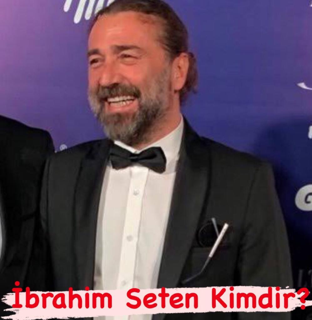 İbrahim Seten Nereli?
