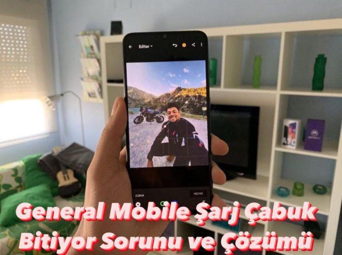 General Mobile Şarj Çabuk Bitiyor Sorunu