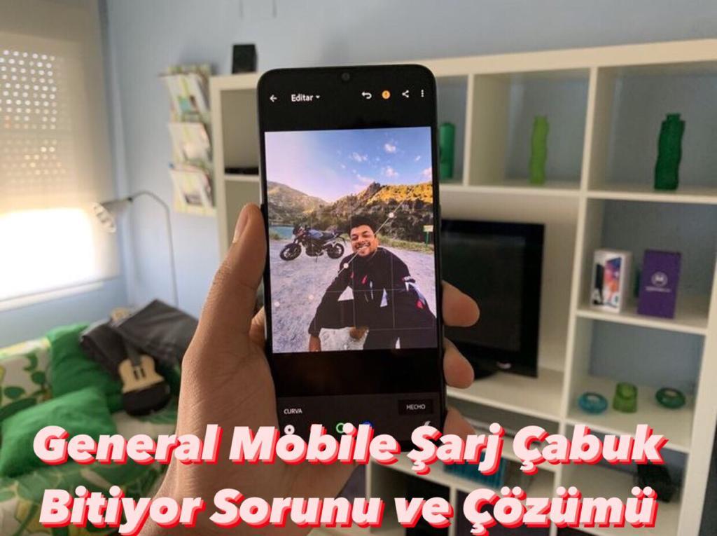 General Mobile Şarj Çabuk Bitiyor Sorunu ve Çözümü