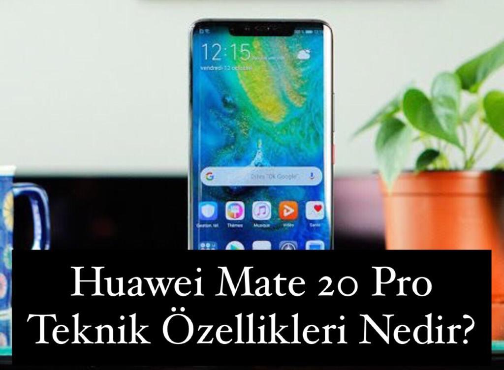 Huawei Mate 20 Pro Teknik Özellikleri