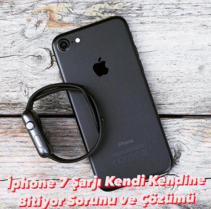 İphone 7 Şarjı Kendi Kendine Bitiyor