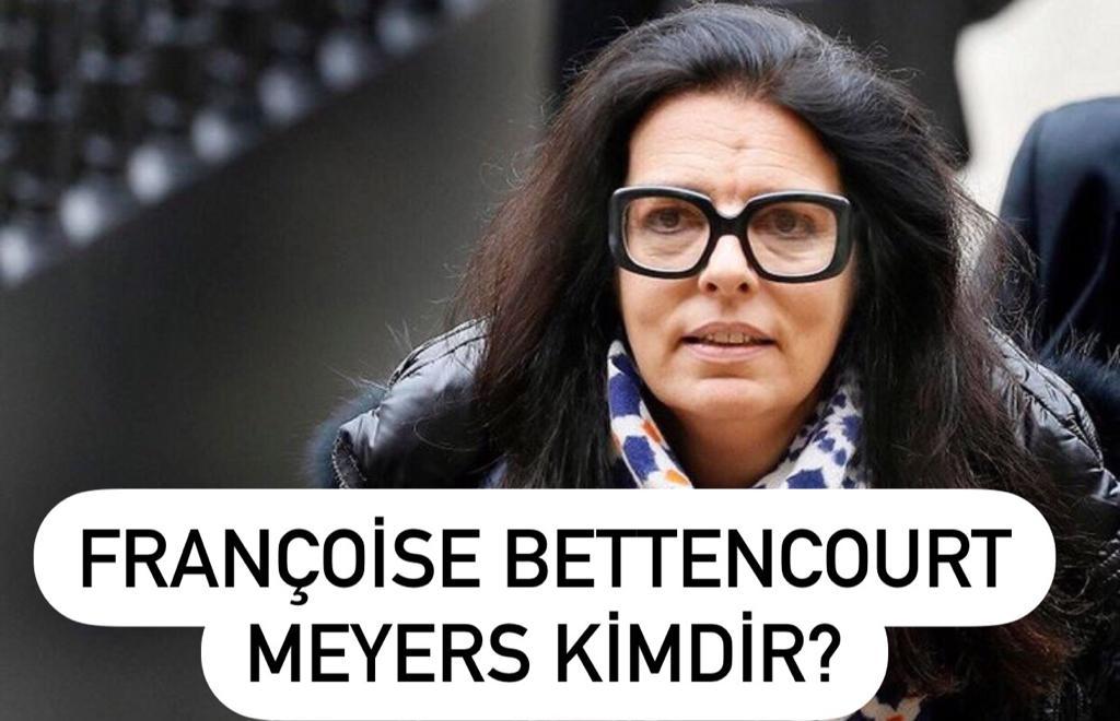 Françoise Bettencourt Meyers Kaç Yaşında?