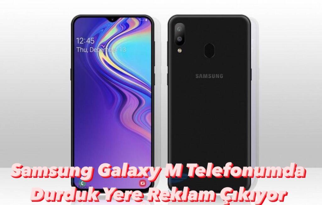 Samsung Galaxy M Telofonumda  Durduk Yere Reklam Çıkıyor
