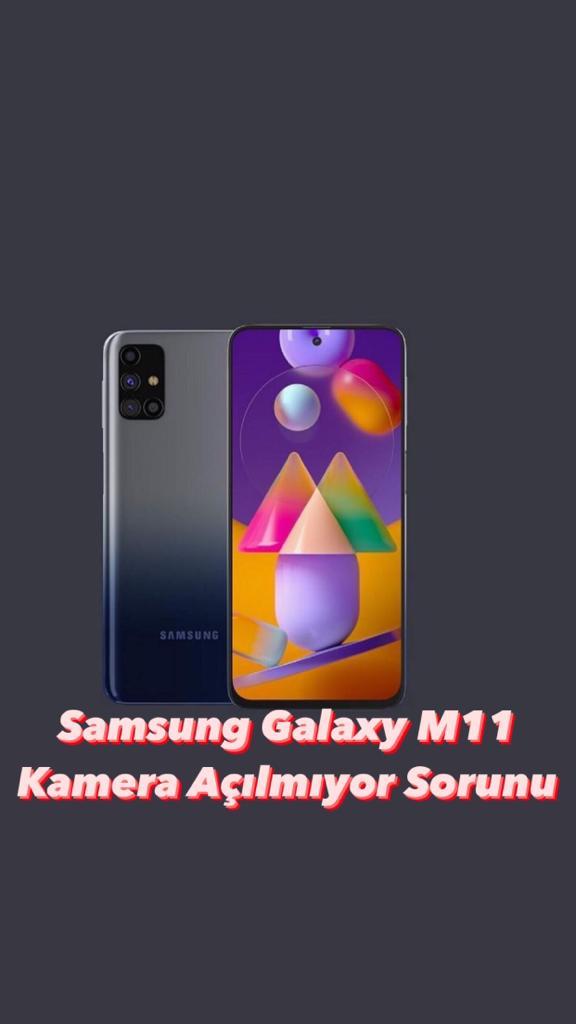 Samsung Galaxy M11 Kamera Sorunu