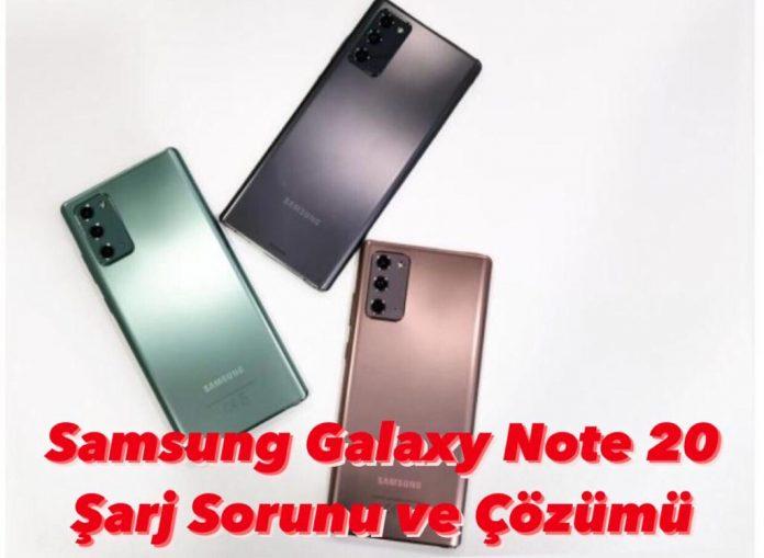 Samsung Note 20 Şarj Sorunu ve Çözümü
