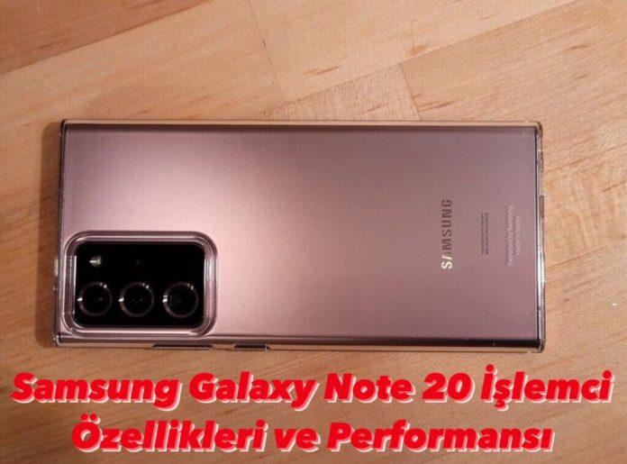 Samsung Note 20 İşlemci Özellikleri ve Performası