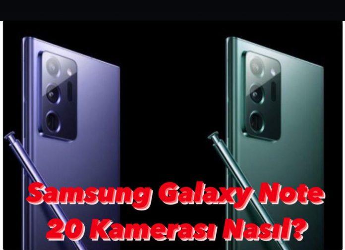 Samsung Note 20 Kamerası Nasıl?
