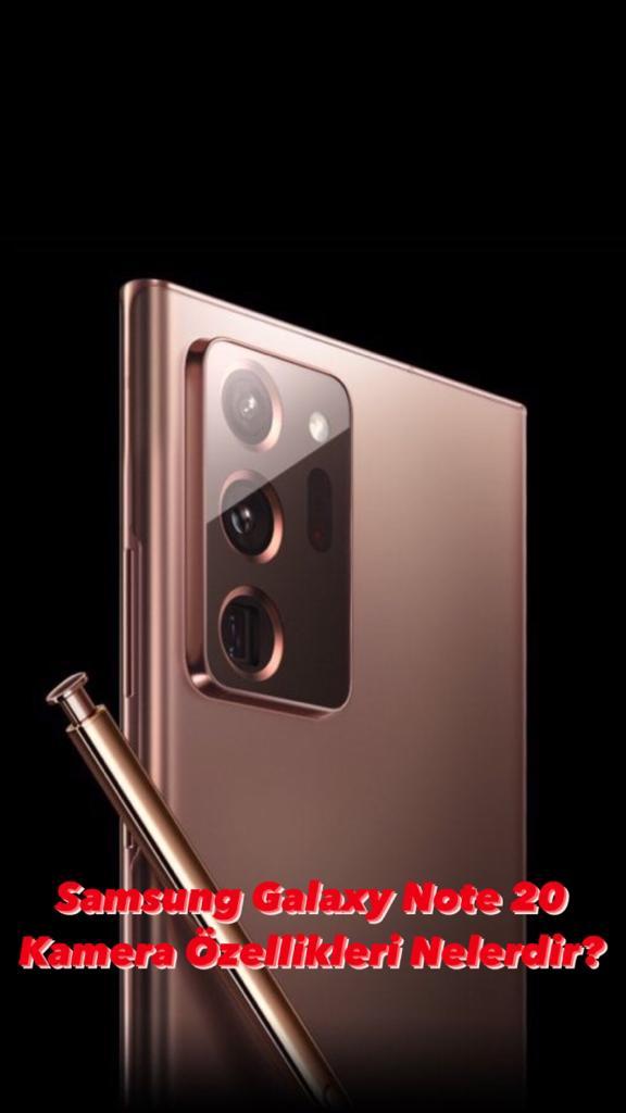Samsung Note 20 Kamera Özellikleri Nelerdir?