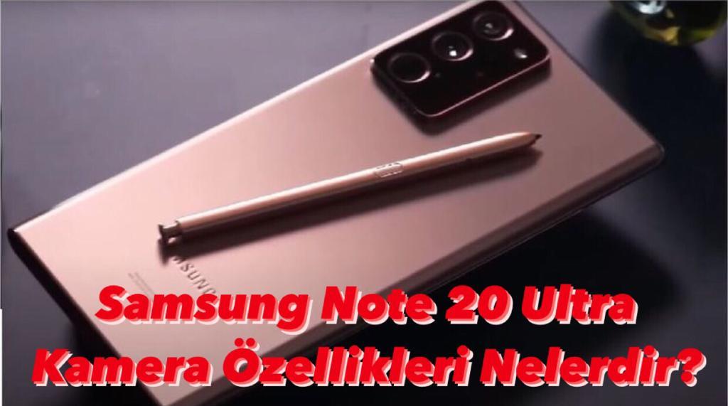 Samsung Not 20 Ultra Kamera Özellikleri