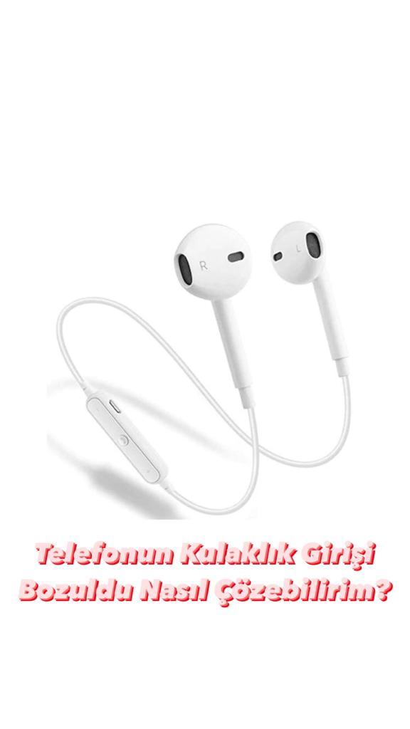 Telefonun Kulaklık Girişi Bozuldu Çözümü
