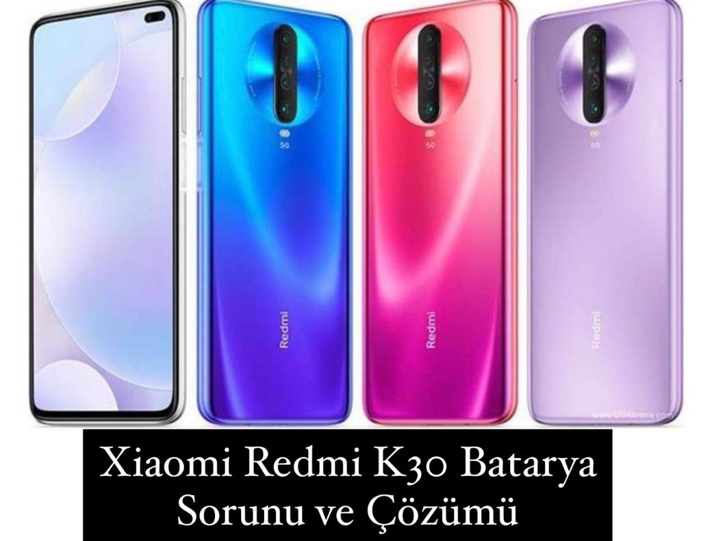 Xiaomi Redmi K30 Batarya Sorunu