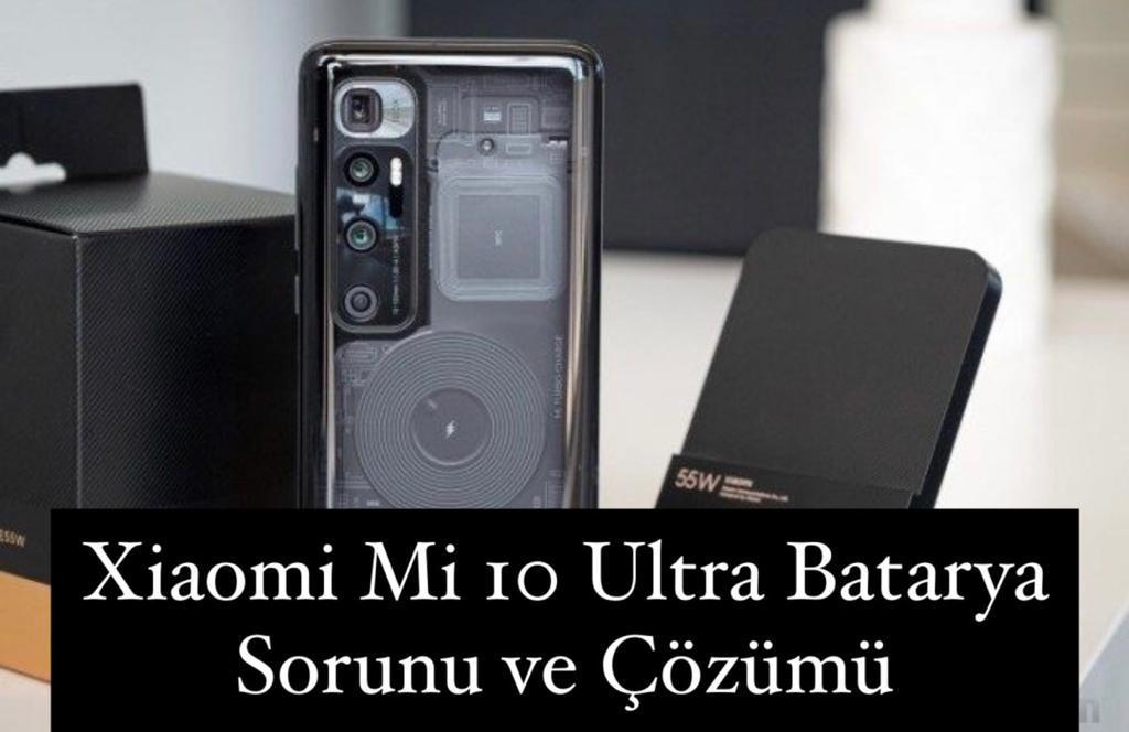 Xiaomi Mİ 10 Ultra Batarya Sorunu ve Çözümü
