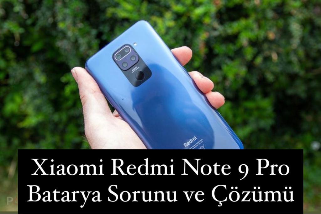 Xiaomi Redmi Note 9 Pro Batarya Sorunu ve Çözümü