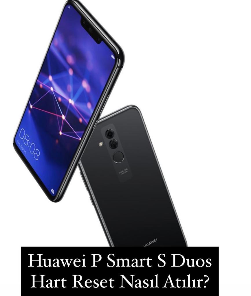 Huawei P Smart S Duos Hart Reset Nasıl Atılır?