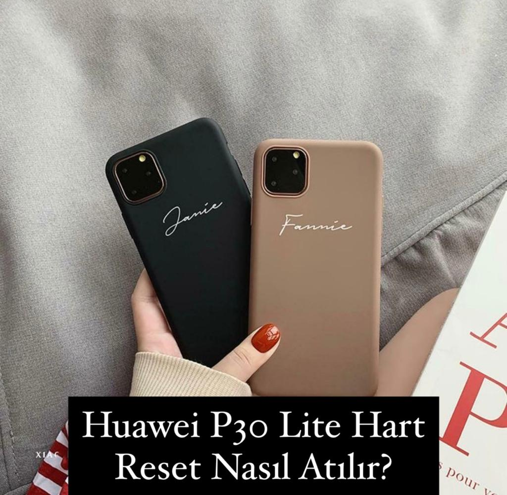 Huawei P30 Lite Hart Reset Nasıl Atılır?