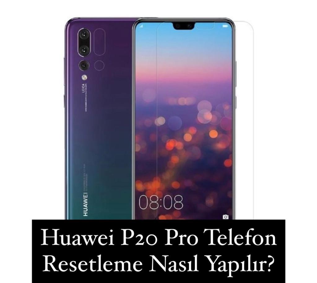 Huawei P20 Pro Telefon Resetleme Nasıl Yapılır?