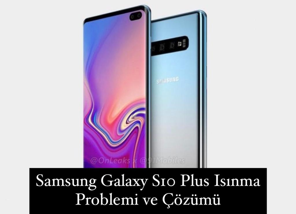 Samsung Galaxy S10 Plus Isınma